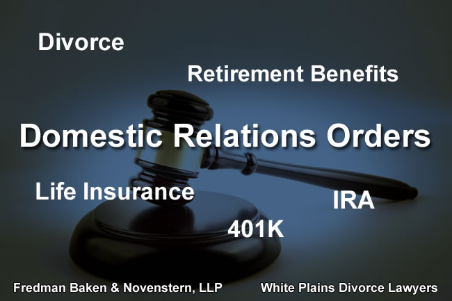 Judge gavel and text: divorce, retirement benefits, life insurance, 401k, IRA, domestic relations orders